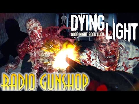 Dying Light - Radio GunShop 3.0 Deluxe [MOD]