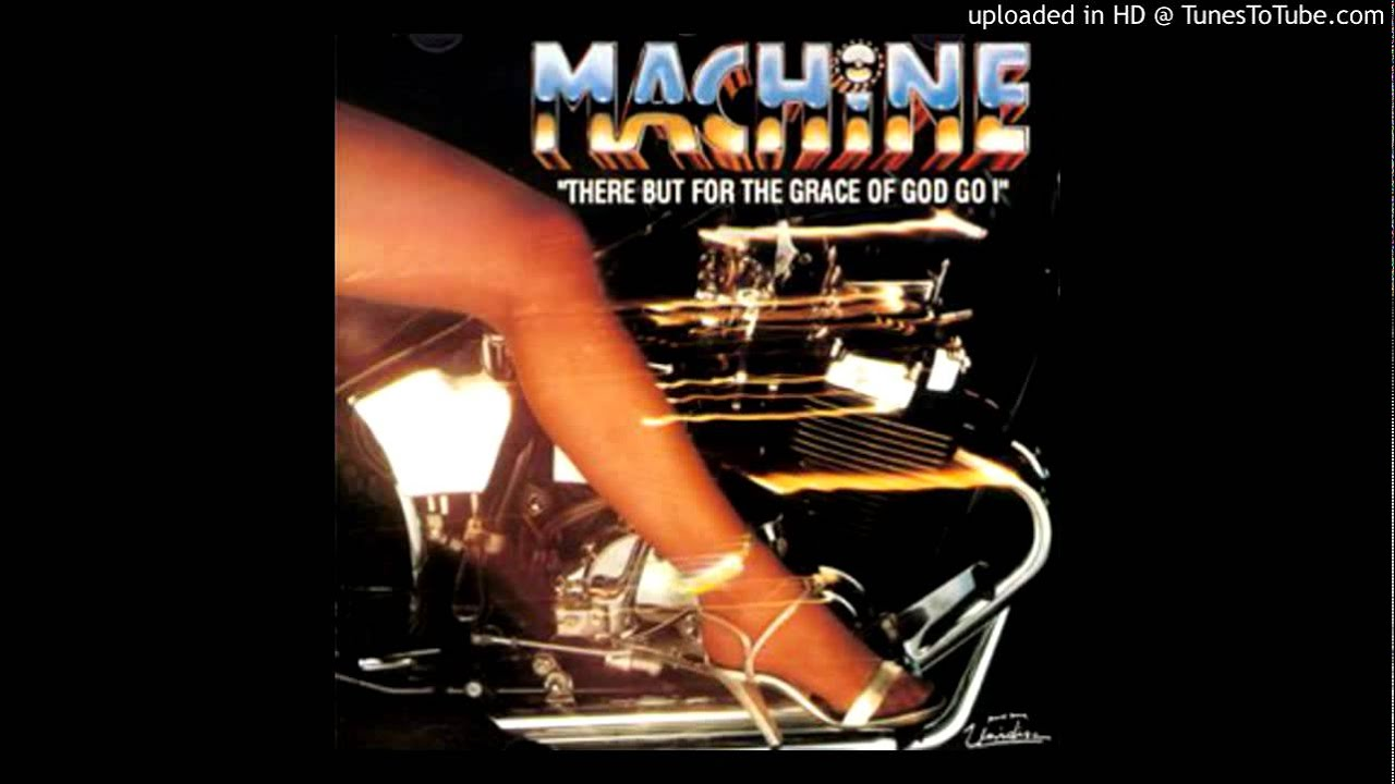 machine there but for the grace of god