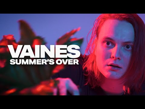 "Vaines - ""Summer's Over"" (Official Music Video)"
