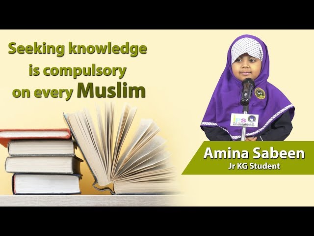 Seeking knowledge  is compulsory  on every Muslim by Amina Sabeen,  Jr KG Student