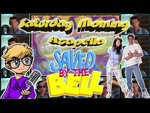 Saved by the Bell - Saturday Morning Acapella