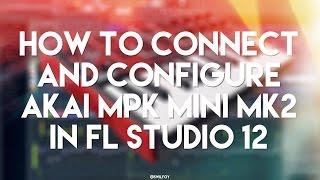 How to connect and configure Akai MPK Mini MK2 in FL Studio 12