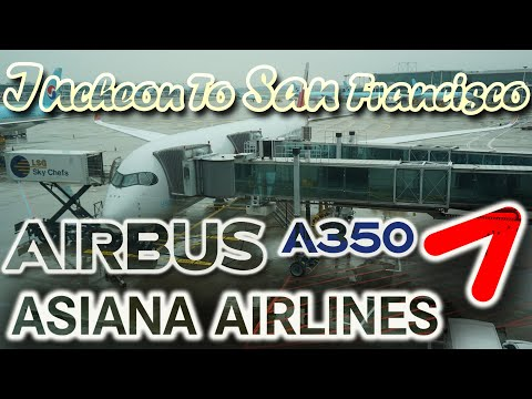 A350XWB ASIANA Airlines Trip Report (Economy Class) from Incheon to San Francisco   OZ212