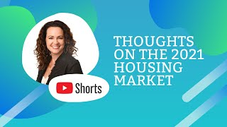 What's the 2021 housing market like? #shorts