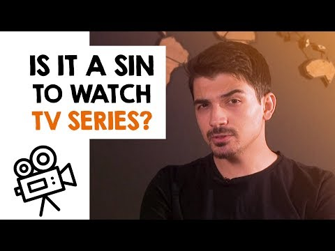 Is It A Sin To Watch TV Series? Why Are There So Many Series?