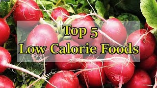 Top 5 Low Calorie Foods For Weight Loss | Best Weight Loss Foods | Zero Calorie Foods