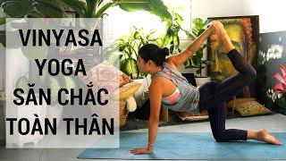 Bài tập Vinyasa Yoga, săn chắc cơ thể, và tăng sức mạnh cho cơ