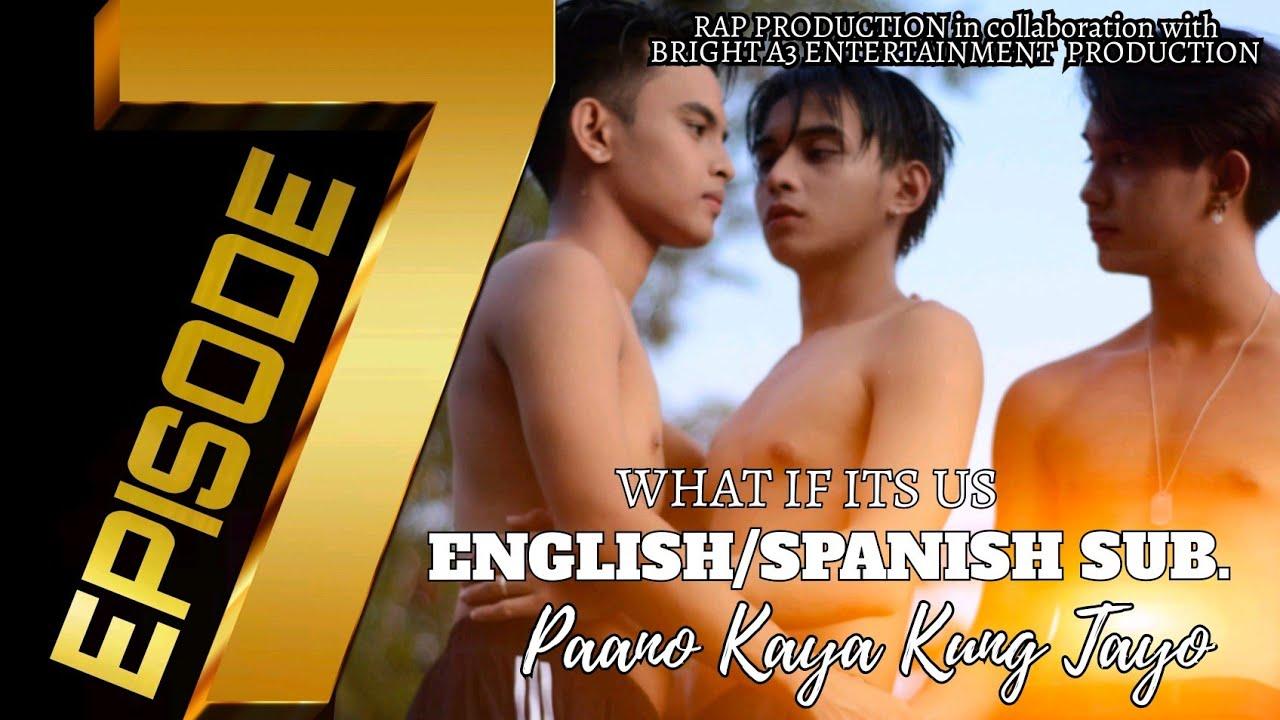 Download Paano Kaya Kung Tayo The Series ( What if it's us?) | Episode 7 | English/Spanish Subtitle