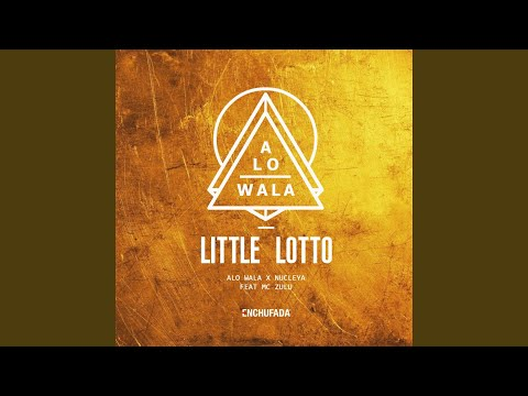 Little Lotto (feat. Alo Wala, M. C. Zulu)