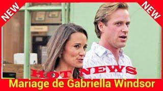 Mariage de Gabriella Windsor : pourquoi sa mère suscite tant le malaise