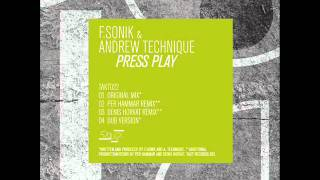 F.Sonik & Andrew Technique - Press Play