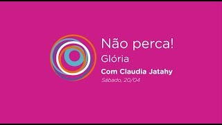 ESTREIA! GLÓRIA: NARRATIVAS FEMININAS
