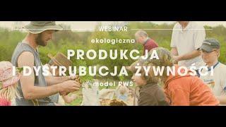 Webinar: Ekologiczne sposoby produkcji i dystrybucji żywności - model RWS.