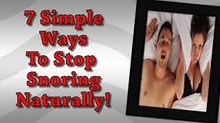 Stop Snoring, 7 Simple Ways To Stop Snoring Naturally!