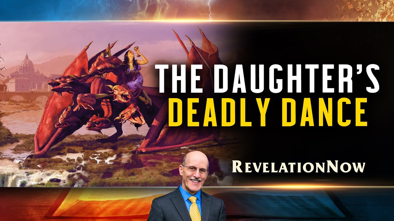 """Revelation Now: Episode 17 """"The Daughter's Deadly Dance"""" with Doug Batchelor"""
