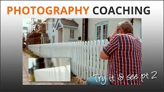 Photography Tips: How to Learn Photography Faster, Try It & See 2