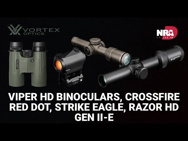 Viper Binoculars, Crossfire Red Dot, Strike Eagle and Razor HD- Vortex Optics