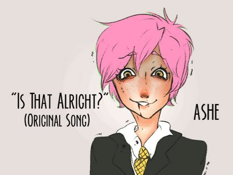 Original Song Is That Alright?『Ashe』