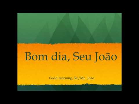 How To Ounce Good Morning Mr John In Zilian Portuguese