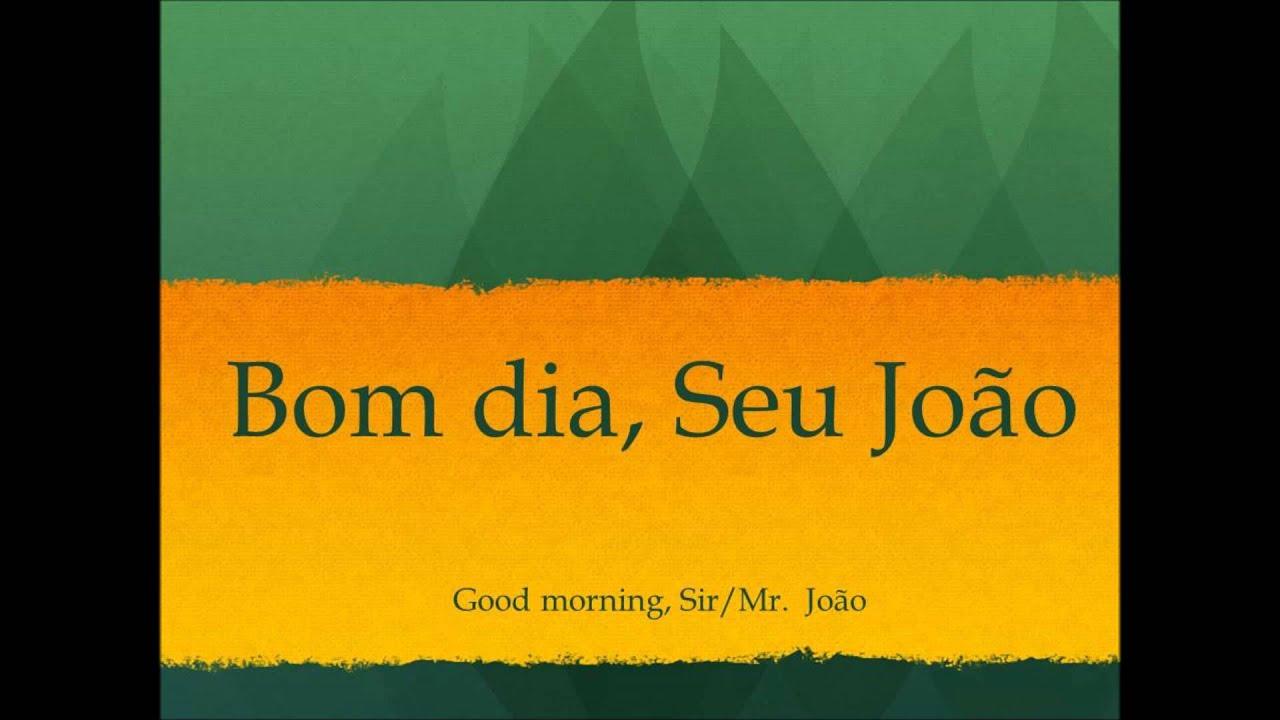 How To Pronounce Good Morning Mr John In Brazilian Portuguese