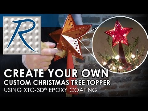 How To Make a Christmas Tree Topper Using XTC-3D® Epoxy Coating