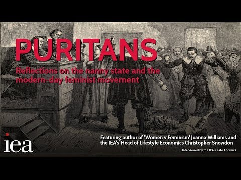 PURITANS: Reflections on the nanny state and the modern-day feminist movement