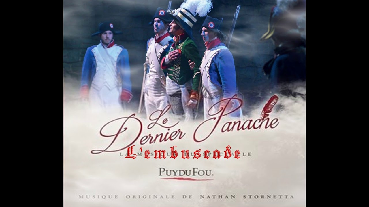musique du spectacle le dernier panache puy du fou compositeur nathan stornetta youtube. Black Bedroom Furniture Sets. Home Design Ideas