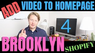 How To Add Video To Shopify Homepage (Part 4) -  Shopify Brooklyn Theme Customization Tutorial 2019