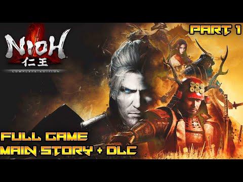 Nioh (PS4 Pro 1080p 60 fps) Longplay Walkthrough Full Gameplay [Main Story + DLC] Part 1 Of 2