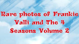 Rare photos of Frankie Valli and The Four Seasons Volume 2