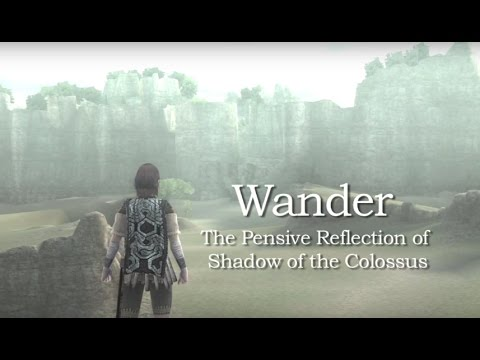 Wander - The Pensive Reflection of Shadow of the Colossus