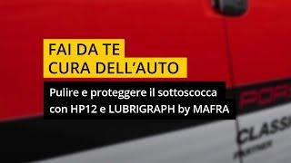 Come pulire e proteggere il sottoscocca prima di una gara con HP12 e Lubrigraph di Mafra