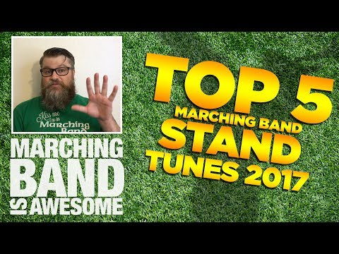 Top 5 Stand Tunes for Marching Band
