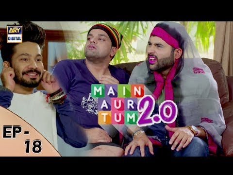 Main Aur Tum 2.0 Episode 18 - 30th Dec 2017 - ARY Digital Drama