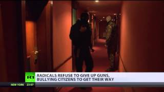 Reign of Terror Begins in Ukraine: Armed Militias Takeover Kiev