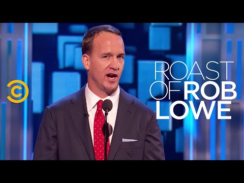 Roast of Rob Lowe - Peyton Manning - A New Opportunity for Rob Lowe