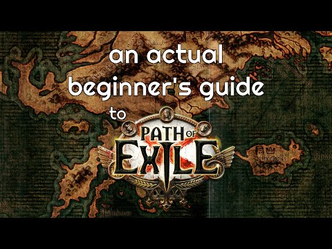 An Actual Beginner's Guide to Path of Exile 2020