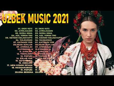 Uzbek Music 2021 – Uzbek Qo'shiqlari 2021 – узбекская музыка 2021 – узбекские песни 2021
