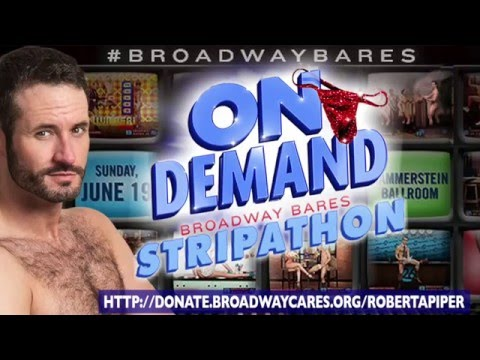 Robert Piper STRIPATHON 2016 for BROADWAY BARES 26 ON DEMAND