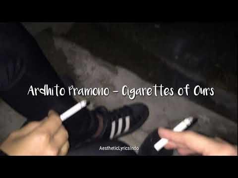 ardhito-pramono---cigarettes-of-ours-(indo-lirik)