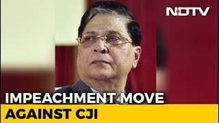 Opposition Parties Submit Motion To Impeach Chief Justice Dipak Misra
