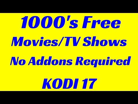 Watch 1000's Movies\TV Shows NO Add-ons Required Kodi 17
