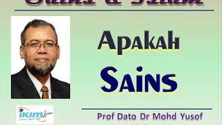Prof Dato Dr Mohd Yusof Hj Othman - Sains & Islam