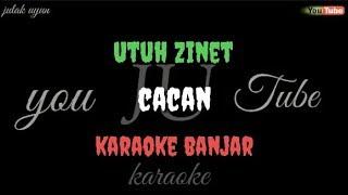 Utuh zinet - cacan - karaoke banjar