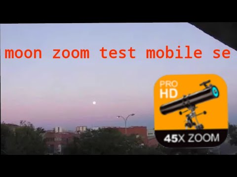 Moon Zoom 45x Mobile Apps Camera Zoom Test 2019