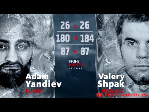 Адам Яндиев vs. Валерий Шпак / Adam Yandiev vs. Valery Shpak