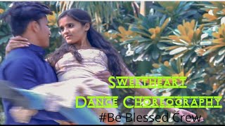 Sweetheart Dance Choreography Cover | Sushant Singh | Sara Ali khan Be Blessed Crew