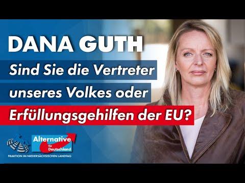 Sind Sie die Vertreter unseres Volkes oder Erfüllungsgehilfen der EU? Dana Guth, MdL