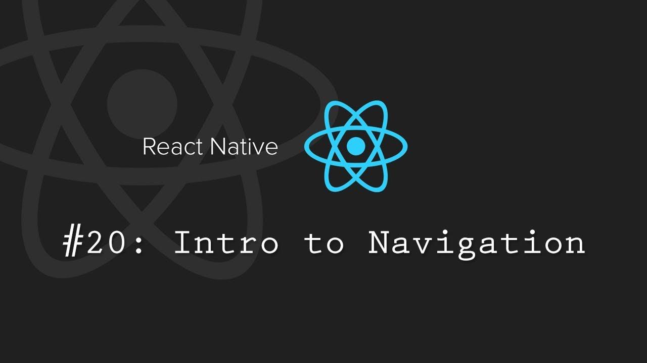 React Native Tutorial 20: React Navigation Introduction