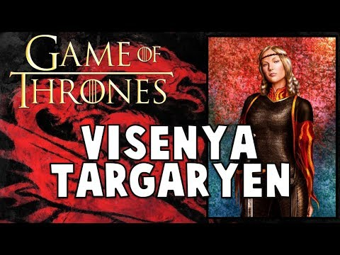Visenya Targaryen: COMPLETE HISTORY